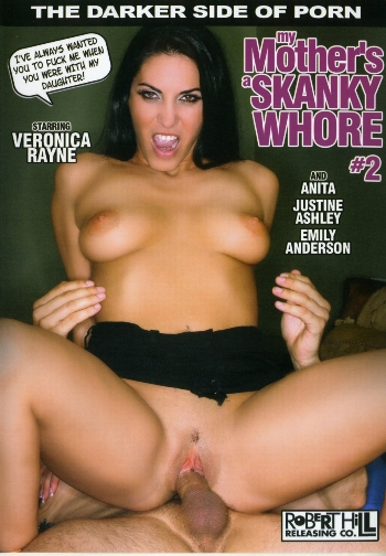 MY MOTHER SKANKY WHORE 2
