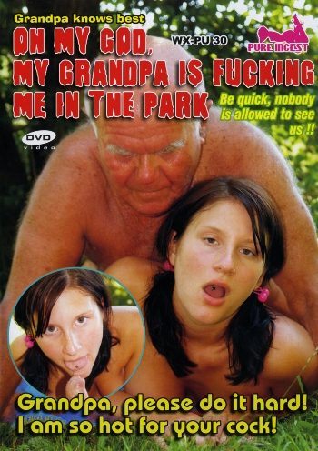 OH MY GOD MY GRANDPA IS FUCKING ME IN THE PARK